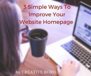 3 Simple Ways To Improve Your Website Homepage Today!