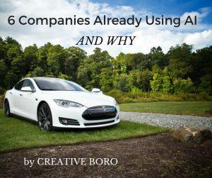 6 Companies Already Using AI and Why