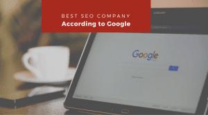 OK Google, what makes a great SEO company?